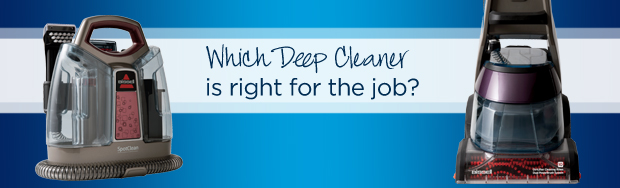 Which Deep Cleaner is right for the job?