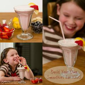 Build Your Own Smoothies for KIDS